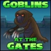 Action games, Goblins at the Gates,Goblins,at the Gates,Gates